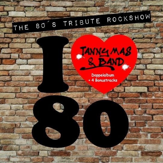 News - Albumcover - The 80´s Tribute Rockshow - Tanny Mas & Band